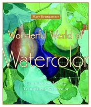 Baumgartner, Mary Wonderful World of Watercolor