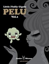 Mizuno, Junko Little Fluffy Gigolo Pelu, Vol. 1