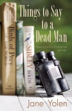 Yolen, Jane Things to Say to a Dead Man