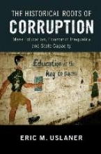 Uslaner, Eric M. The Historical Roots of Corruption