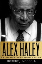 Norrell, Robert J. Alex Haley