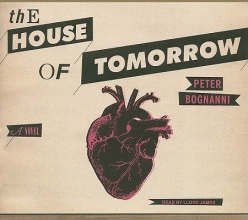 Bognanni, Peter The House of Tomorrow