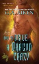 Aiken, G. A. How to Drive A Dragon Crazy