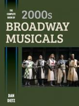 Dietz, Dan The Complete Book of 2000s Broadway Musicals