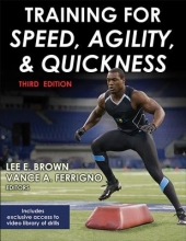 Lee E. Brown,   Vance A. Ferrigno Training for Speed, Agility, and Quickness