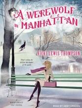 Thompson, Vicki Lewis A Werewolf in Manhattan