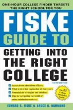 Fiske, Edward B.,   Hammond, Bruce G. Fiske Guide to Getting Into The Right College
