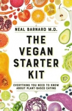 Neal D Barnard The Vegan Starter Kit