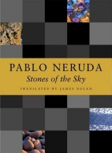 Neruda, Pablo,   Nolan, James Stones of the Sky