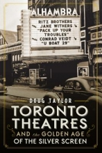 Taylor, Doug Toronto Theaters and the Golden Age of the Silver Screen