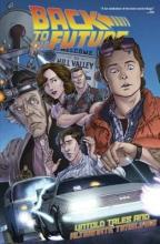 Gale, Bob,   Barber, John,   Burnham, Erik Back to the Future Untold Tales and Alternate Timelines 1