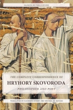 Hryhory  Skovoroda The Complete Correspondence of Hryhory Skovoroda: Philosopher And Poet