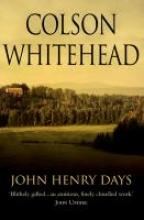 Colson,Whitehead John Henry Days