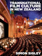 Sigley, Simon Transnational Film Culture in New Zealand