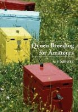 Abbott, C. P. Queen Breeding for Amateurs