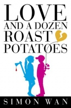 Wan, Simon Love and a Dozen Roast Potatoes