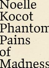Kocot, Noelle Phantom Pains of Madness