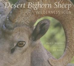 Jorgensen, Mark C. The Desert Bighorn Sheep