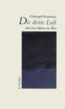 Ransmayr, Christoph Die dritte Luft