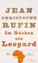 Rufin, Jean-Christophe Im Rücken ein Leopard
