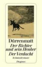 Dürrenmatt, Friedrich Der Richter und sein Henker. Der Verdacht