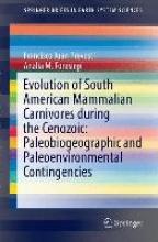 Prevosti, Francisco J. Evolution of South American Mammalian Predators During the Cenozoic