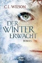 Wilson, C. L.,   Nirschl, Anita Der Winter erwacht
