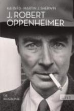 Bird, Kai J. Robert Oppenheimer
