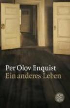 Enquist, Per Olov Ein anderes Leben