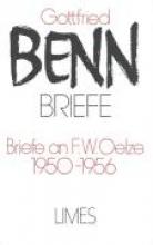 Benn, Gottfried Briefe II/2. Briefe an F. W. Oelze 1950-1956