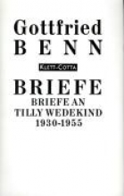 Benn, Gottfried Briefe an Tilly Wedekind 1930 - 1955