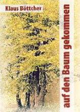 Böttcher, Klaus Auf den Baum gekommen