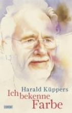 Küppers, Harald Ich bekenne Farbe