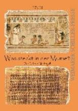 Was steckt in der Mumie?