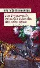 Württemberger, Eva Das Sonnenwirtle - Friedrich Schwahn und seine Braut