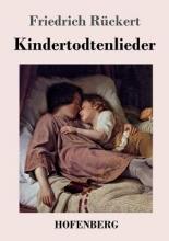 Rückert, Friedrich Kindertodtenlieder