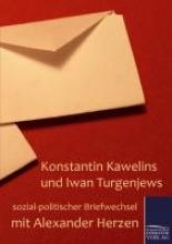 Konstantin Kawelins und Iwan Turgenjews sozial-politischer Briefwechsel mit Alexander Herzen