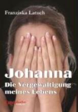 Latuch, Franziska Johanna. Die Vergewaltigung meines Lebens