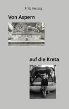 Herzog, Fritz Von Aspern auf die Kreta
