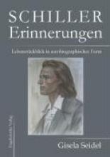 Seidel, Gisela Schiller - Erinnerungen. Lebensrückblick in autobiographischer Form