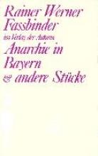 Fassbinder, Rainer W Anarchie in Bayern und andere Stcke
