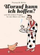 Müller, Thomas Matthaeus Worauf kann ich hoffen?