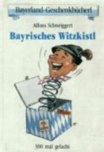 Schweiggert, Alfons Witzkistl