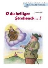 Fendl, Josef O du heiliger Strohsack