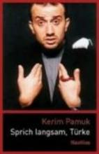 Pamuk, Kerim Sprich langsam, Türke