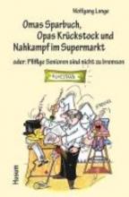 Omas Sparbuch, Opas Kr�ckstock und Nahkampf im Supermarkt
