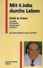 Franz, Erich A Mit 4 Jobs durchs Leben