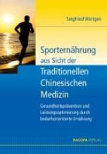 Wintgen, Siegfried Sporternährung aus Sicht der Traditionellen Chinesischen Medizin