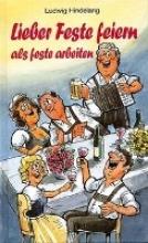 Hindelang, Ludwig Lieber Feste feiern, als feste arbeiten
