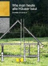 Stockbauer, Matthias Wie man heute alte Häuser baut